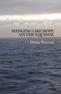 Donna Pucciani | Hanging Like Hope on the Equinox