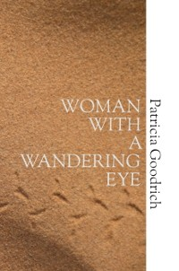 Patricia Goodrich | Woman With A Wandering Eye