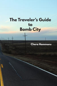 Chera Hammons | The Traveler's Guide to Bomb City