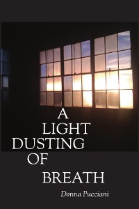 Donna Pucciani | A Light Dusting of Breath