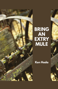 Ken Hada | Bring an Extry Mule